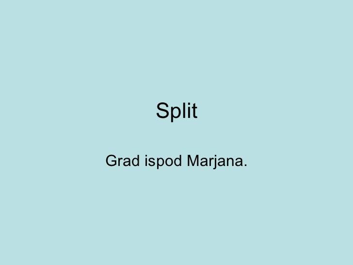 Split Grad ispod Marjana.