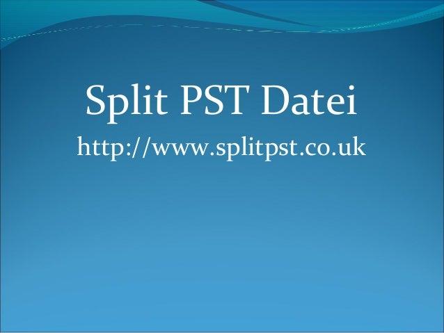 Split PST Datei http://www.splitpst.co.uk