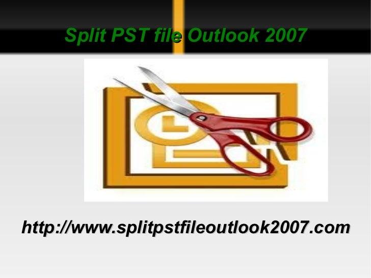 Split PST file Outlook 2007http://www.splitpstfileoutlook2007.com