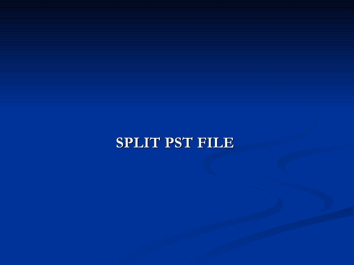 SPLIT 2GB PST FILE | OVERSIZED PST FILE SIZE ISSUES FIX