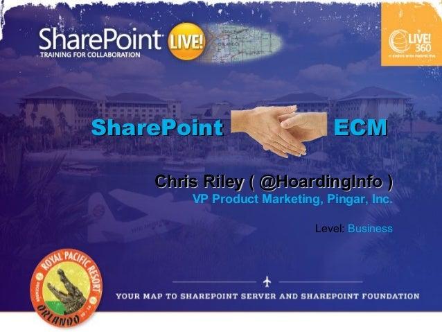 SharePoint                     ECM    Chris Riley ( @HoardingInfo )        VP Product Marketing, Pingar, Inc.             ...