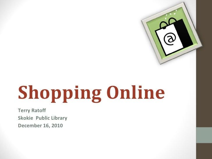 Shopping Online Terry Ratoff Skokie  Public Library December 16, 2010
