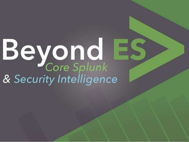 Beyond The Splunk App for Enterprise Security