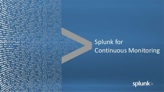 Splunk for Continuous Monitoring