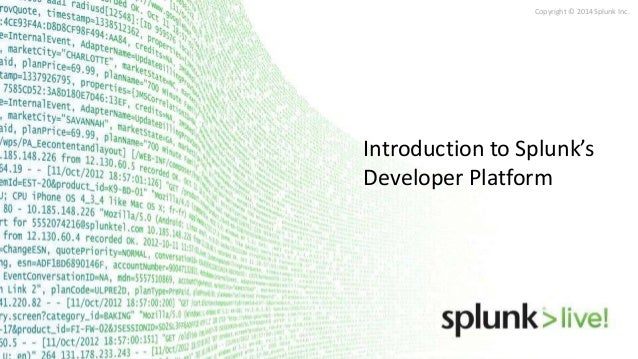 SplunkLive! Introduction to the Splunk Developer Platform
