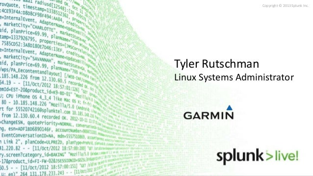 SplunkLive! Customer Presentation - Garmin International