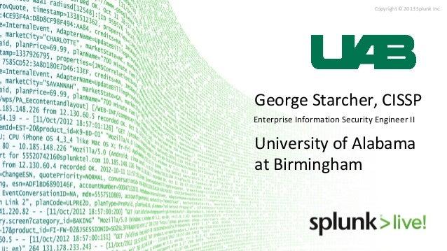 SplunkLive! Customer Presentation - University of Alabama at Birmingham