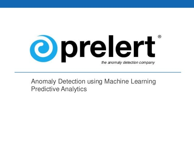 Anomaly Detection using Machine Learning Predictive Analytics the anomaly detection company