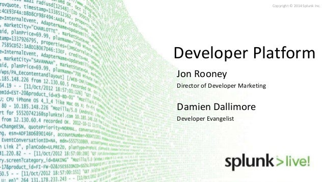 SplunkLive London 2014  Developer Presentation