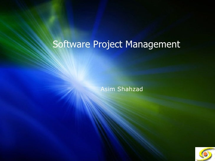 Software Project Management Asim Shahzad