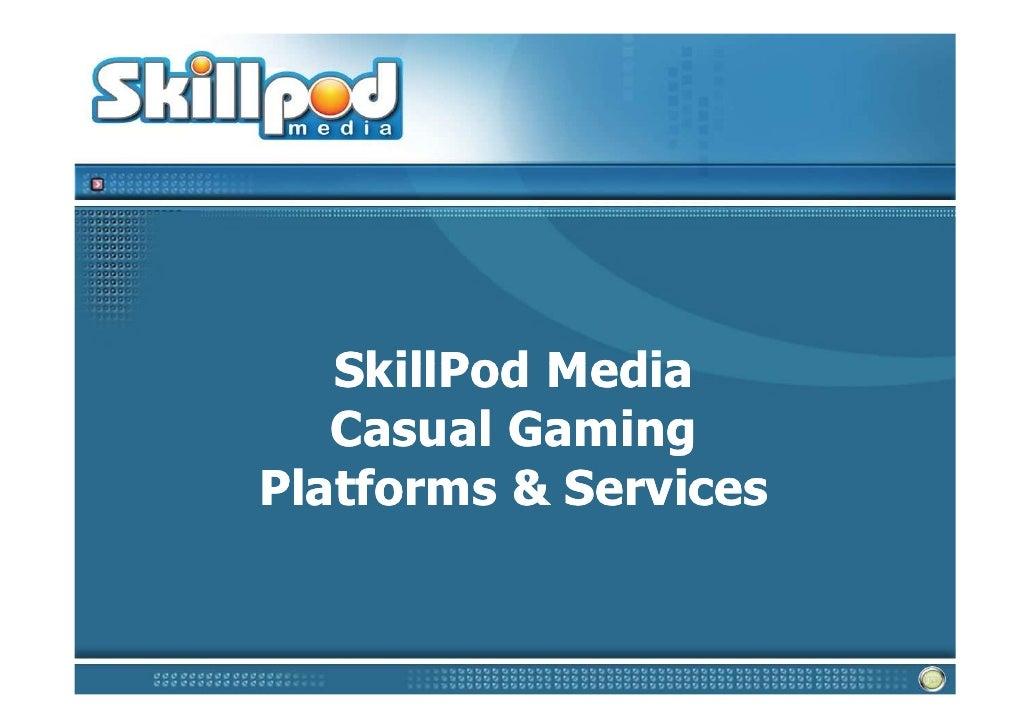 SkillPod Media Casual Games Platform Overview