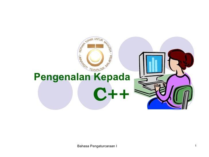 Pengenalan Kepada   C++