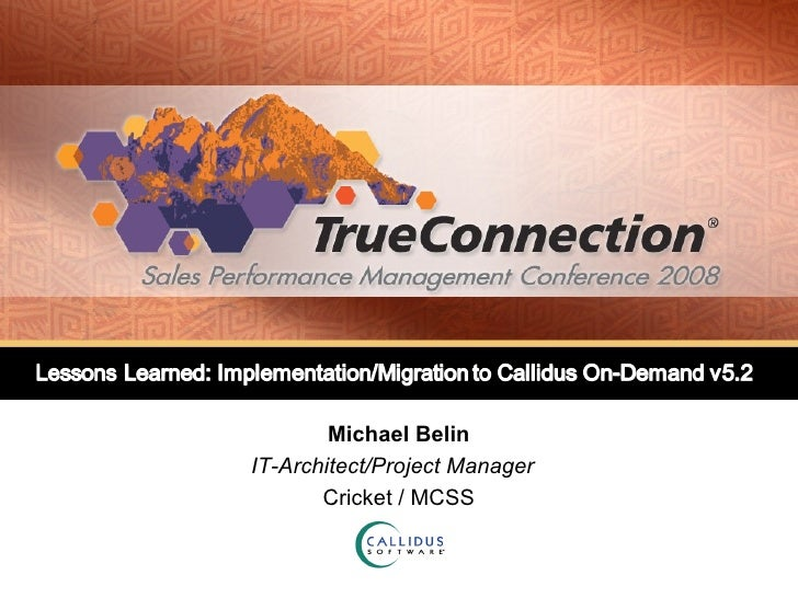 Lessons Learned: Implementation / Migration to Callidus On-Demand v5.2