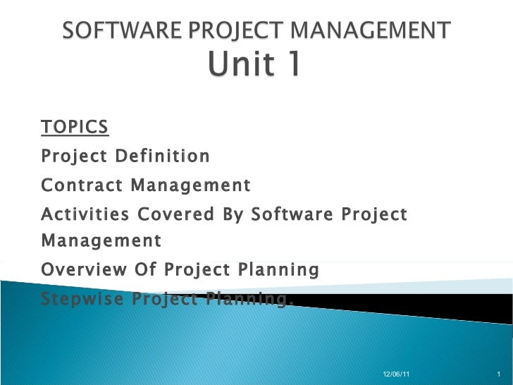 TOPICS Project Definition Contract Management  Activities Covered By Software Project Management  Overview Of Project Plan...
