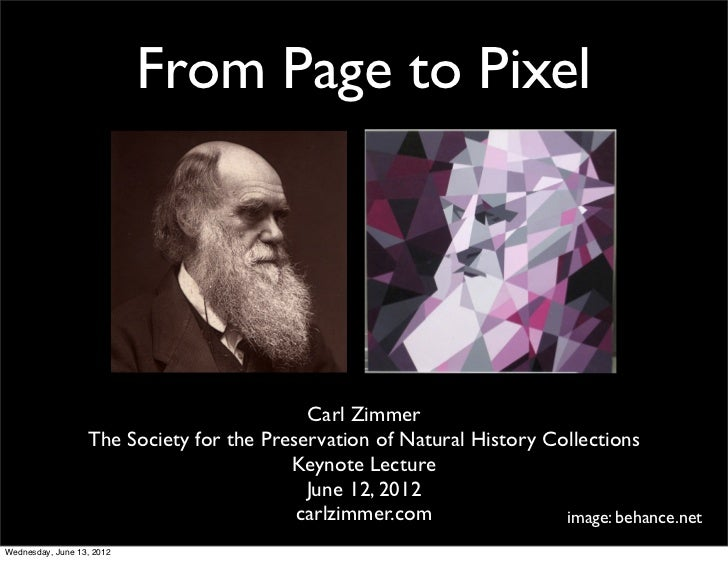 From Page to Pixel                                           Carl Zimmer                  The Society for the Preservation...