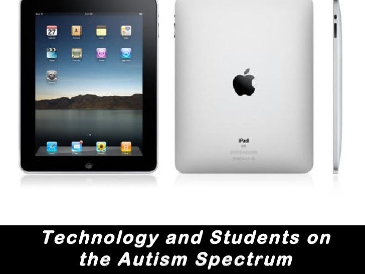 Technology and Students on   the Autism Spectrum