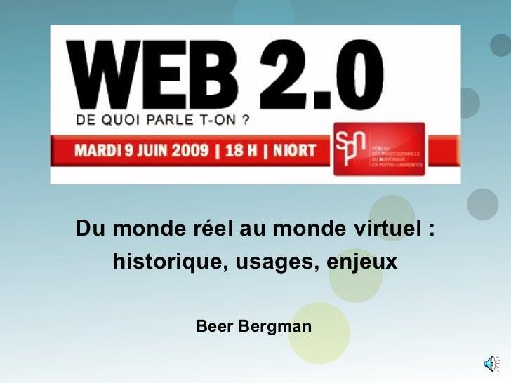 Du monde réel au monde virtuel : historique, usages, enjeux Beer Bergman
