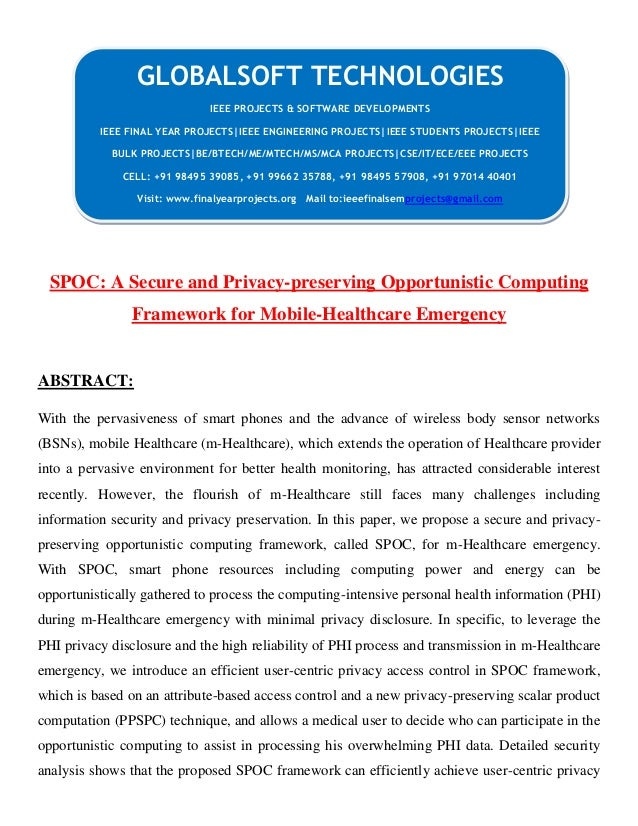 Spoc a secure and privacy preserving opportunistic computing framework for mobile-healthcare emergency