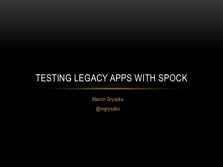 Testing legacy apps with Spock
