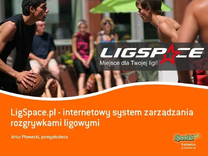 [spodek 2.0] ligspace.pl