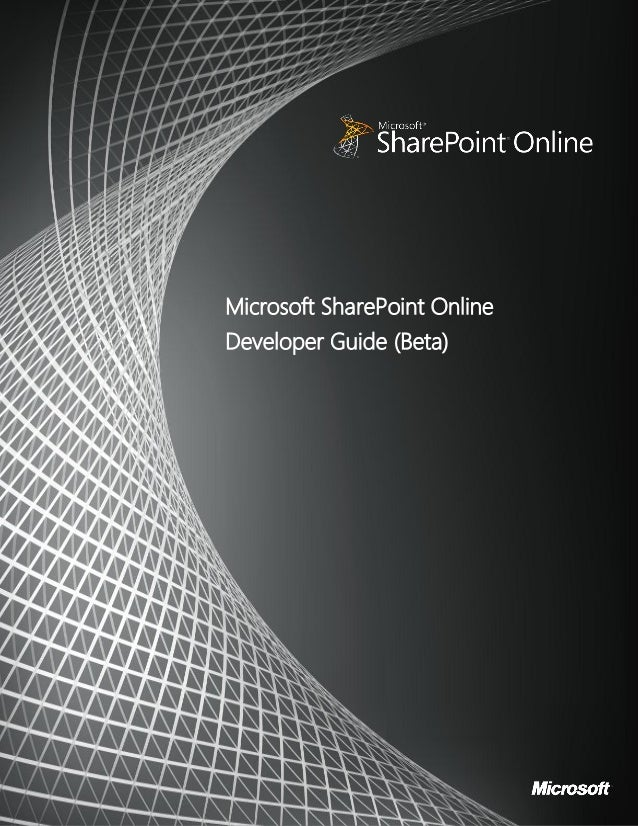 © 2011 Microsoft. All rights reserved. www.microsoft.com/sharepoint 1 Microsoft SharePoint Online Developer Guide (Beta)