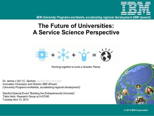 IBM University Programs worldwide, accelerating regional development (IBM Upward)                            The Future of...