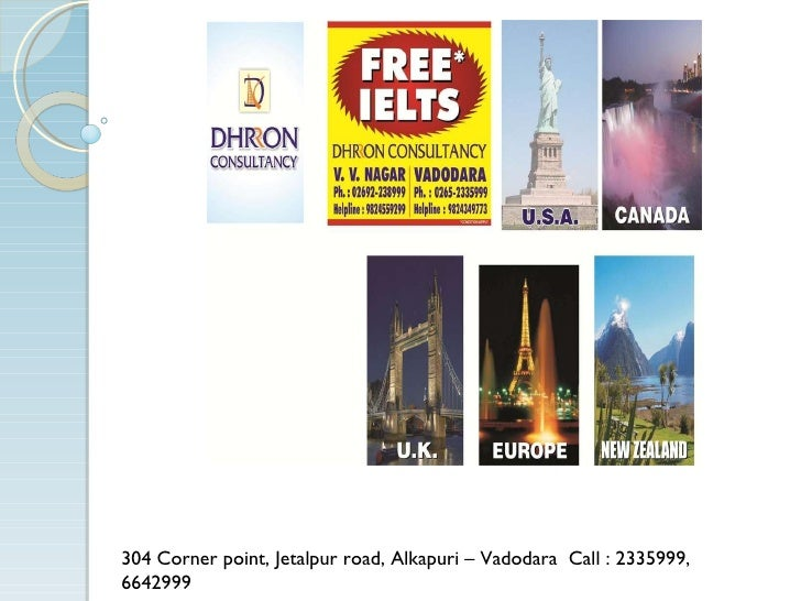 304 Corner point, Jetalpur road, Alkapuri – Vadodara  Call : 2335999,  6642999