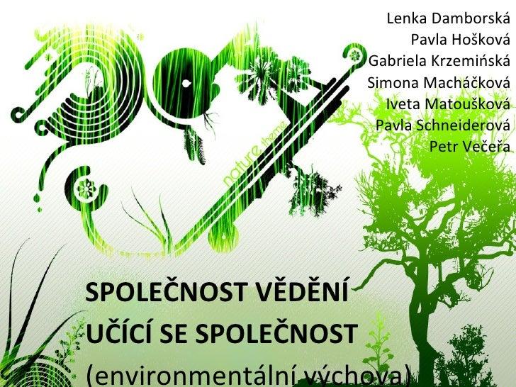 Společnost vědění / učící se společnost (zaměření environmentální výchova)