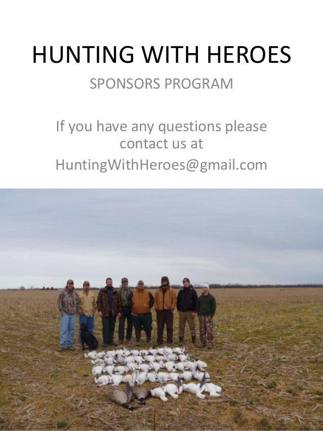 HUNTING WITH HEROES      SPONSORS PROGRAM If you have any questions please           contact us at HuntingWithHeroes@gmail...