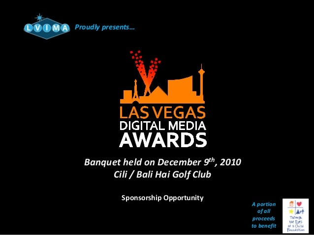 Proudly presents… Banquet held on December 9th, 2010 Cili / Bali Hai Golf Club Sponsorship Opportunity A portion of all pr...