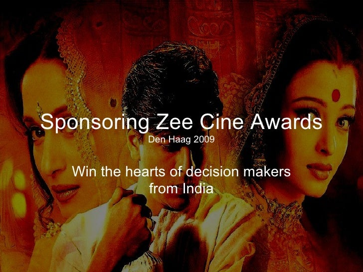 Sponsoring Zee Cine Awards  Den Haag 2009 Win the hearts of decision makers from India