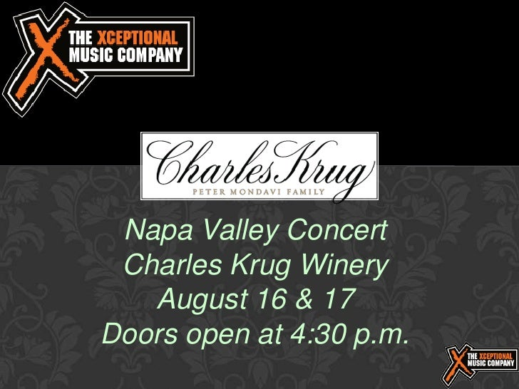 Napa Valley Concert Charles Krug Winery   August 16 & 17Doors open at 4:30 p.m.