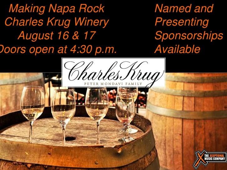 Making Napa Rock        Named and Charles Krug Winery      Presenting   August 16 & 17         SponsorshipsDoors open at 4...