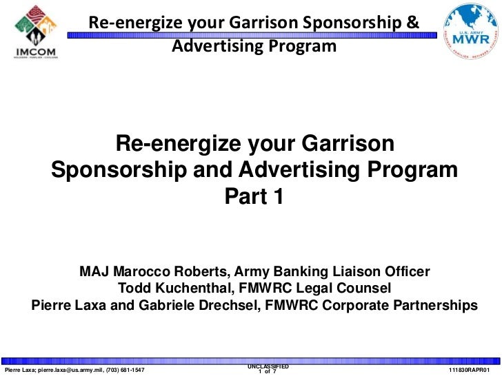 Re-energize your Garrison<br />Sponsorship and Advertising Program<br />Part 1<br />MAJ Marocco Roberts, Army Banking Liai...