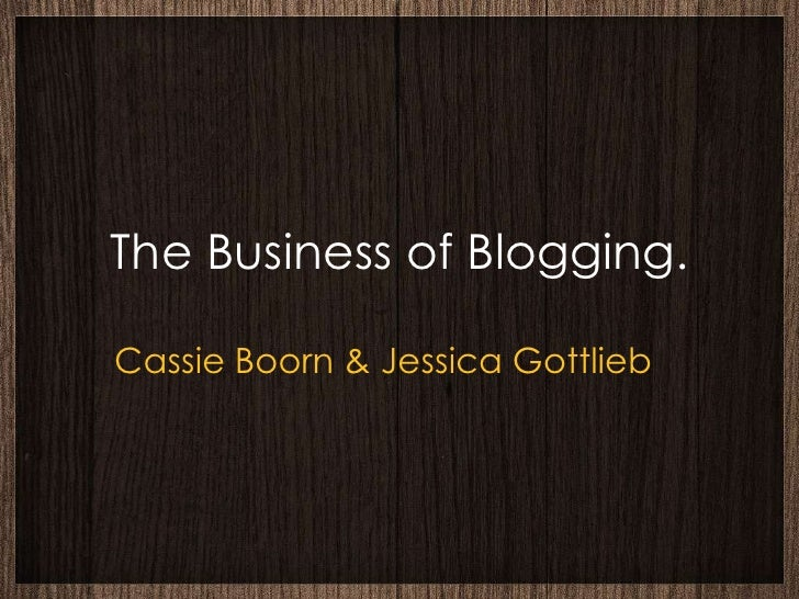 The Business of Blogging.Cassie Boorn & Jessica Gottlieb