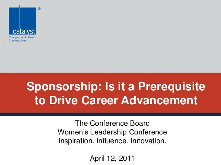 Sponsorship: Is it a Prerequisite to Drive Career Advancement           The Conference Board     Women's Leadership Confer...