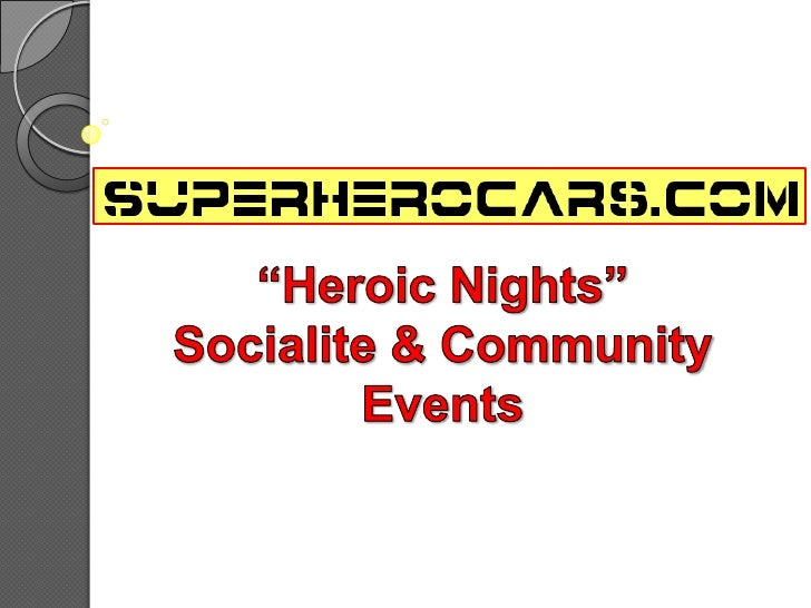 """""""Heroic Nights""""<br />Socialite & Community Events<br />"""