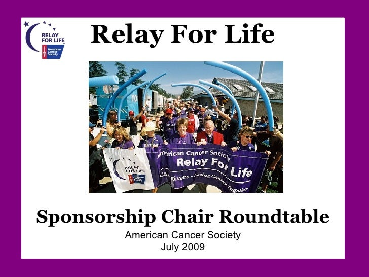 Relay For Life Sponsorship Chair Roundtable American Cancer Society July 2009