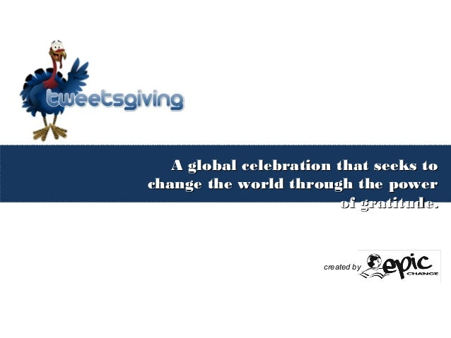 A global celebration that seeks toA global celebration that seeks to change the world through the powerchange the world ...
