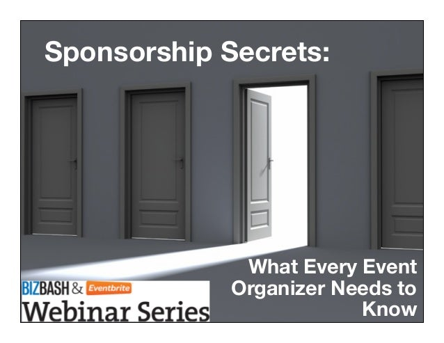 What Every EventOrganizer Needs toKnowSponsorship Secrets: