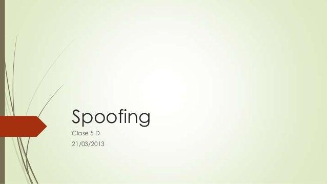 SpoofingClase 5 D21/03/2013