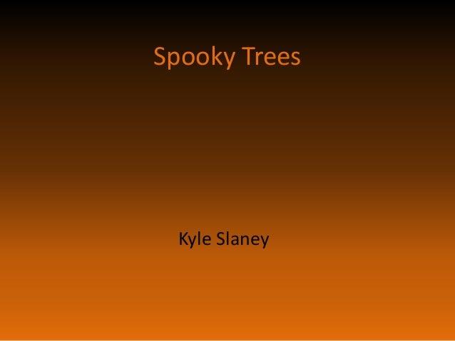 Spooky Trees Kyle Slaney