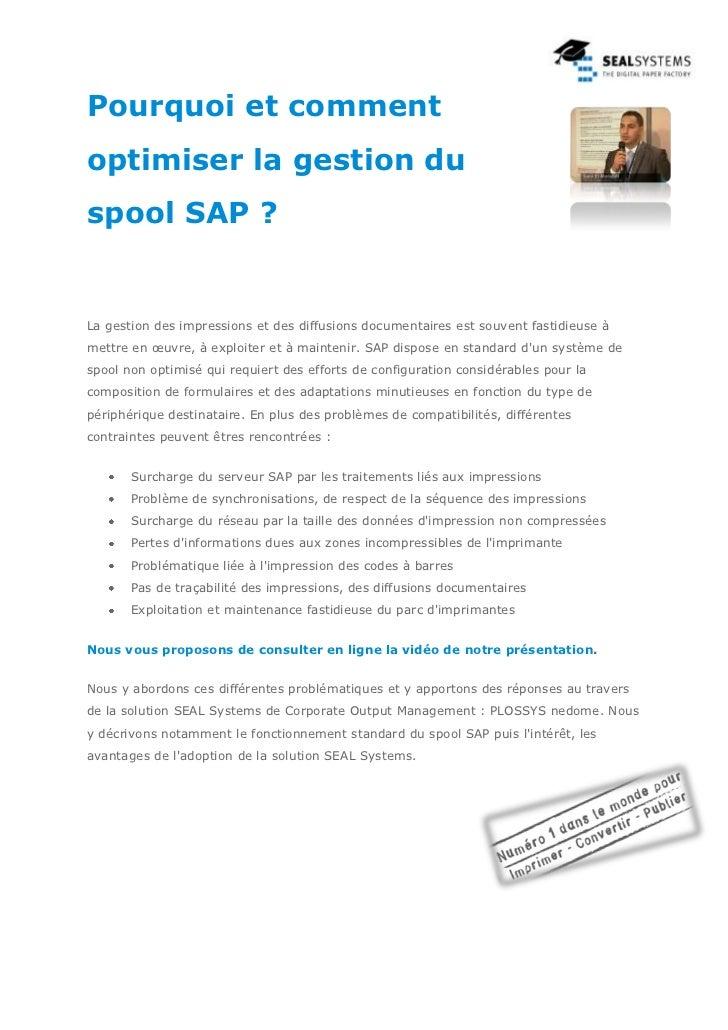 Pourquoi et commentoptimiser la gestion duspool SAP ?La gestion des impressions et des diffusions documentaires est souven...