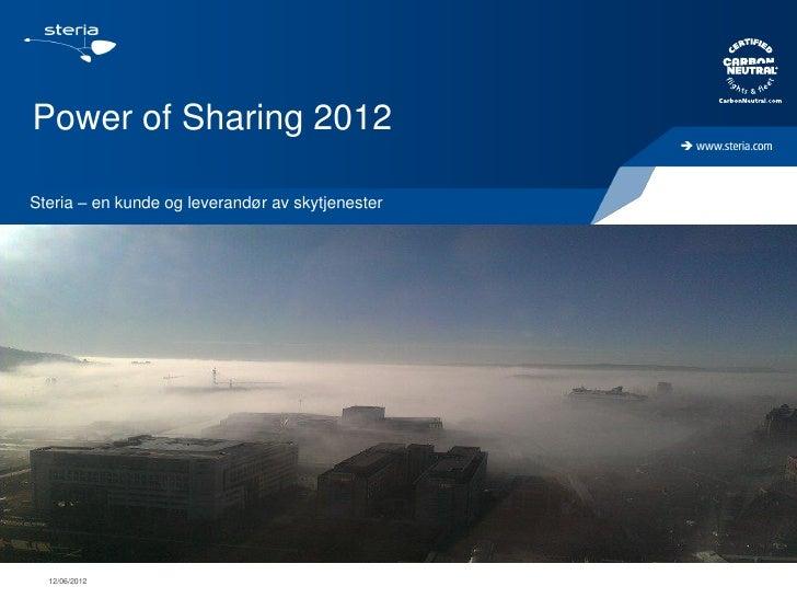 Power of Sharing 2012Steria – en kunde og leverandør av skytjenester  12/06/2012