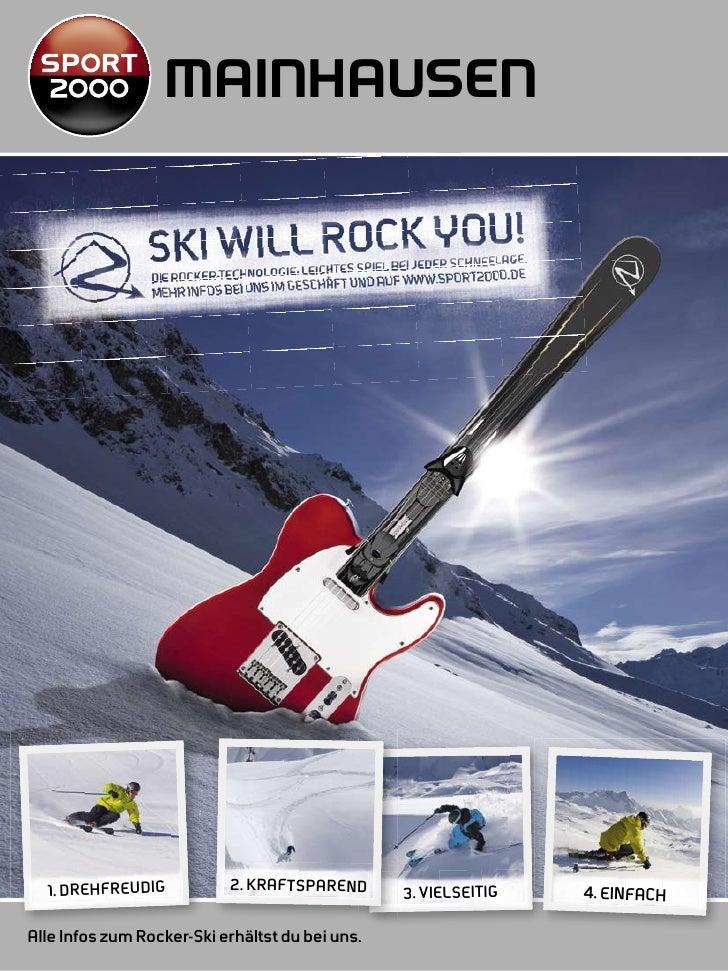 MAINHAUSEN  1. DREHFREUDIG           2. KRAFTSPAREND       3. VIELSEITIG   4. EINFACHAlle Infos zum Rocker-Ski erhältst du...