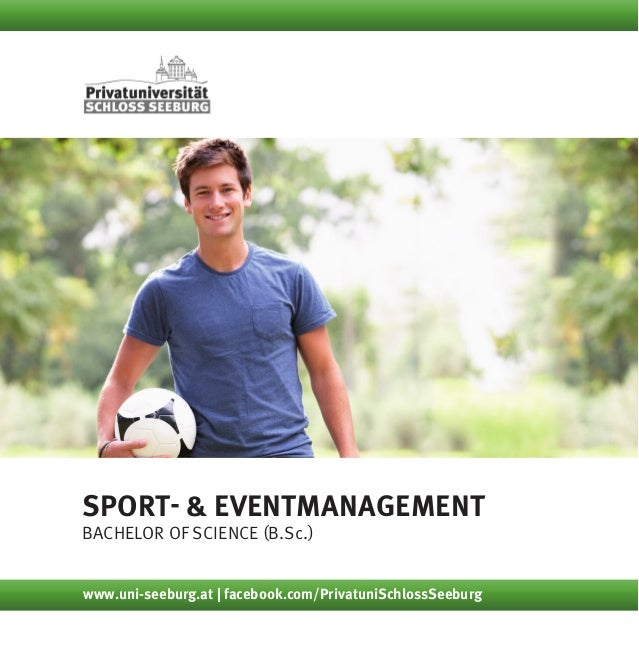 Sport- & Eventmanagement Bachelor of Science (B.Sc.) www.uni-seeburg.at | facebook.com/PrivatuniSchlossSeeburg