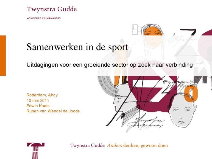 Sport   presentatie 'samenwerken in de sport' t.b.v. seminar 10-05-2011 v1