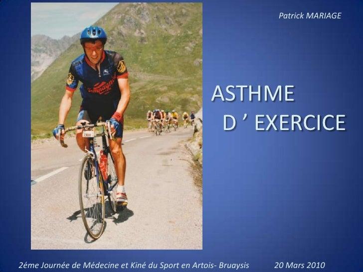 Patrick MARIAGE<br />ASTHME<br />  D ' EXERCICE  <br />2éme Journée de Médecine et Kiné du Sport en Artois- Bruaysis      ...