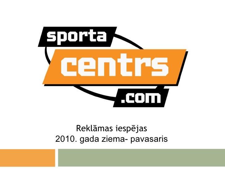 Reklāmas iespējas 2010. gada ziema- pavasaris