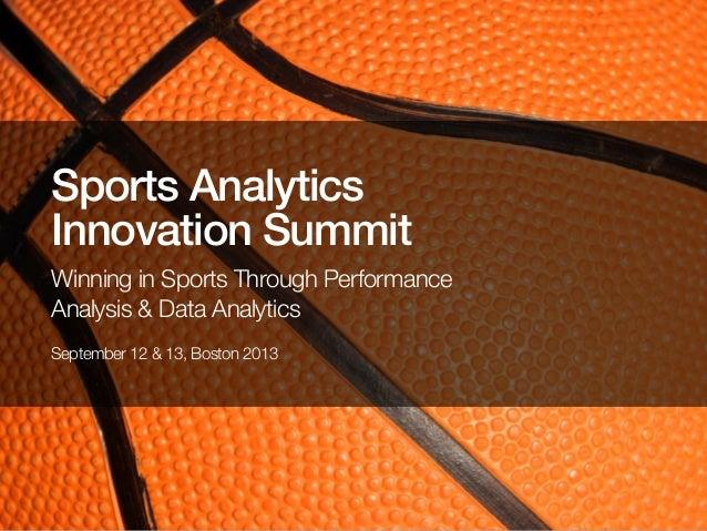 Sports Analytics Innovation Summit Winning in Sports Through Performance Analysis & Data Analytics September 12 & 13, Bost...